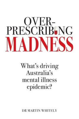 Overprescribing Madness What's Driving Australia's Mental Health Epidemic