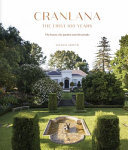 Cranlana: the First 100 Years - The House, the Garden, the People (HB)