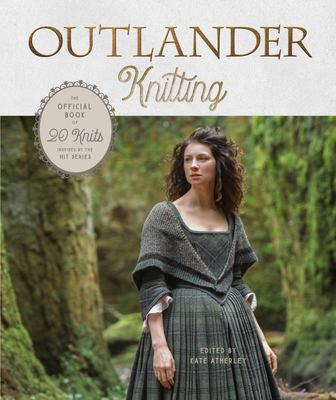 Outlander Knitting - The Official Book of 20 Knits Inspired by the Hit Series