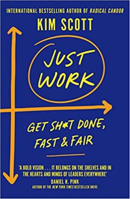 Just Work - Get Sh*t Done, Fast and Fair