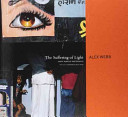 The Suffering of Light - Thirty Years of Photographs by Alex Webb