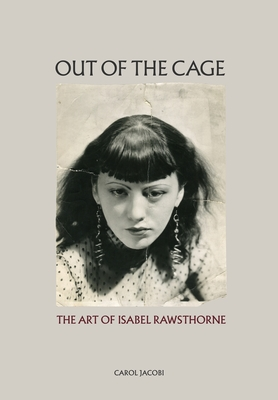 Out of the Cage: The Art of Isabel Rawsthorne