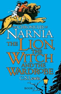 The Lion, the Witch and the Wardrobe (#2 Chronicles of Narnia)
