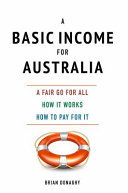 A Basic Income for Australia - A Fair Go for All