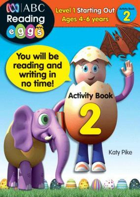 Starting Out Activity Book 2 - ABC Reading Eggs Level 1 (4-6 years)