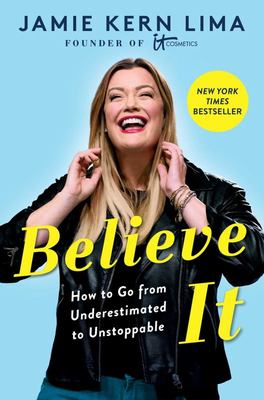 Believe IT - How to Go from Underestimated to Unstoppable