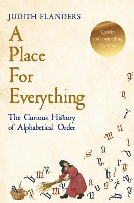 A Place for Everything - The Curious History of Alphabetical Order