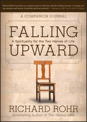 Falling Upward JOURNAL: A Spirituality for the Two Halves of Life - A Companion Journal