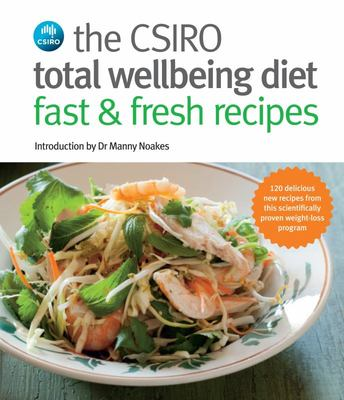The CSIRO Total Wellbeing Diet Fast and Fresh Recipes