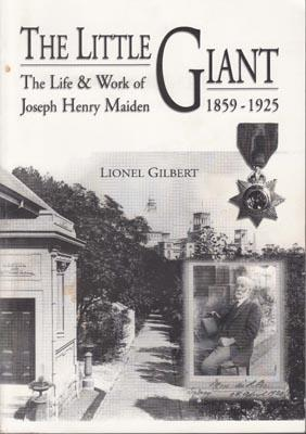 The Little Giant - The Life and Work of Joseph Henry Maiden