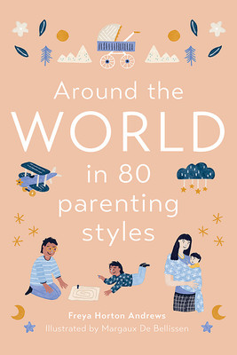 Around the World in 80 Parenting Styles