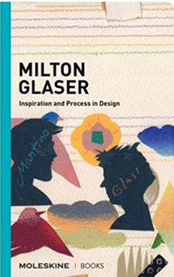 Milton Glaser - Inspiration and Process in Design