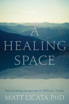 A Healing Space - Befriending Ourselves in Difficult Times