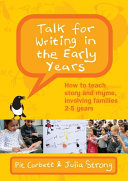 Talk for Writing in the Early Years - How to Teach Story and Rhyme, Involving Families 2-5