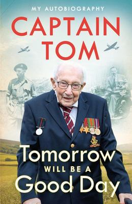 Tomorrow Will Be a Good Day - My Autobiography - the Sunday Times No 1 Bestseller