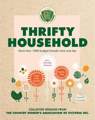 Thrifty Household: More Than 1000 Budget-Friendly Hints and Tips for a Clean, Waste-free, Eco-friendly Home