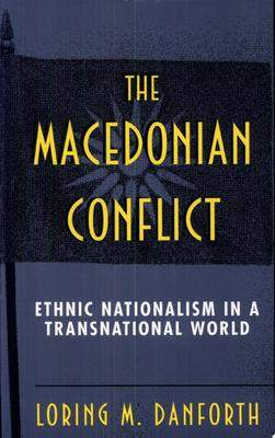 The Macedonian Conflict - Ethnic Nationalism in a Transnational World