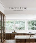 Timeless Living - Houses and Interiors
