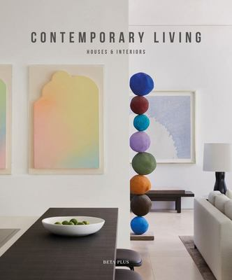 Contemporary Living - Houses and Interiors