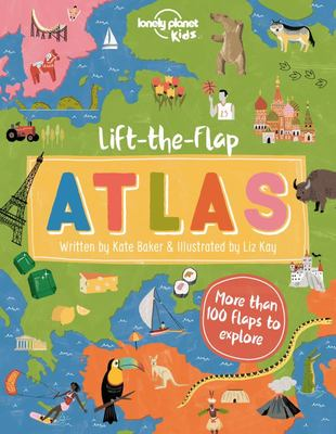 Lift-the-Flap Atlas (Lonely Planet Kids)