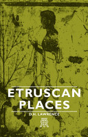 Etruscan Places - Travels Through Forgotten Italy