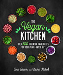 The Vegan Kitchen - Over 100 Essential Ingredients for Your Plant-Based Diet