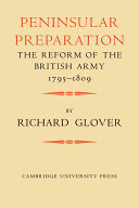 Peninsular Preparation - The Reform of the British Army, 1795-1809