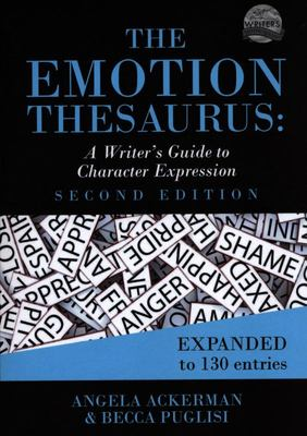 The Emotion Thesaurus - A Writer's Guide to Character Expression