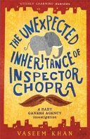 The Unexpected Inheritance of Inspector Chopra (Baby Ganesh Agency #1)