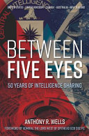 Between Five Eyes: 50 Years of Intelligence Sharing