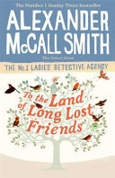 To the Land of Long Lost Friends (No. 1 Ladies Detective Agency #20)
