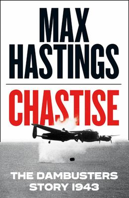 Chastise: The Dambusters 1943