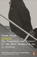 Trinity - The Treachery and Pursuit of the Most Dangerous Spy in History
