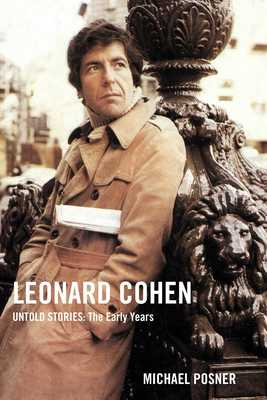 Leonard Cohen: Untold Stories - The Early Years