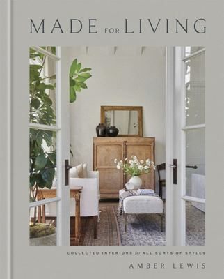 Made for Living - Collected Interiors for All Sorts of Styles