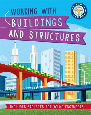 Kid Engineer: Working with Buildings and Structures
