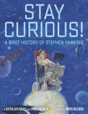 Stay Curious! - A Brief History of Stephen Hawking