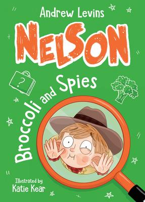 Broccoli and Spies (Nelson #2)