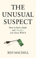 The Unusual Suspect - The Remarkable True Story of a Modern-Day Robin Hood