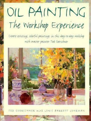 Oil Painting : The Workshop Experience