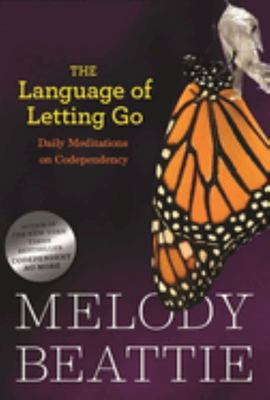 The Language of Letting Go: Daily Meditations on Codependency