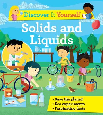 Solids and Liquids (Discover It Yourself)