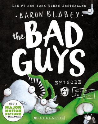 Alien vs Bad Guys (Bad Guys #6)