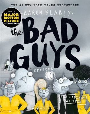 The Baddest Day Ever (#10 The Bad Guys)