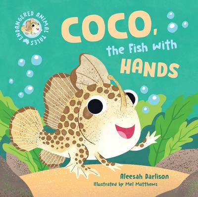 Endangered Animal Tales 1: Coco, the Fish with Hands