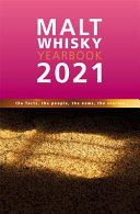 Malt Whisky Yearbook 2021 - The Facts, the People, the News, the Stories