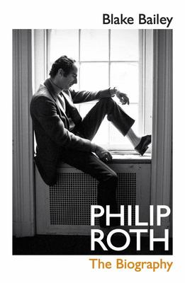 Philip Roth: The Biography