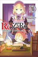 Re:ZERO -Starting Life in Another World-, Vol. 11 (light Novel)