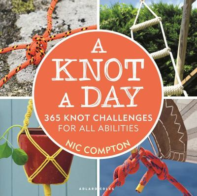 A Knot a Day - 365 Knot Challenges for All Abilities