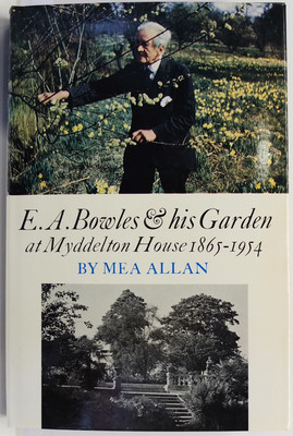E. A. Bowles and His Garden at Myddleton House - 1865-1954